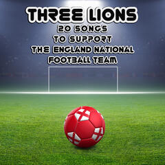 Three Lions: 20 Songs to Support the England National Football Team