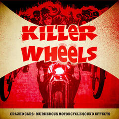 Killer Wheels! Crazed Cars Murderous Motorcycle Sound Effects