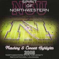 Spirit of Northwestern: Marching & Concert Highlights 2005