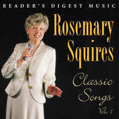 Reader's Digest Music: Rosemary Squires: Classic Songs, Vol. 1