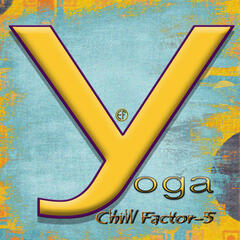 Chill Factor-5 Yoga