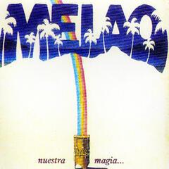 Melao: Nuestra Magia...