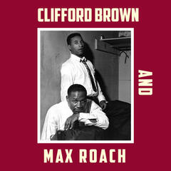 Clifford Brown & Max Roach (Bonus Track Version)