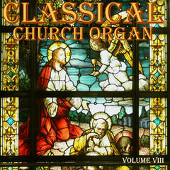 Classical Church Organ, Volume 8