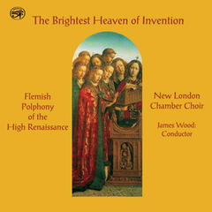 The Brightest Heaven of Invention: Flemish Polyphony of the High Renaissance