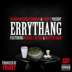 Errythang (feat. Rydah J. Klyde & Matt Blaque)