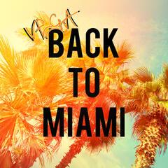 Back to Miami