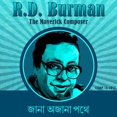 Jana Ajana Pathey - R. D. Burman the Maverick Composer