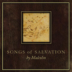 Songs of Salvation by Malcolm