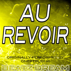 Au Revoir (Originally Performed by Onerepublic)