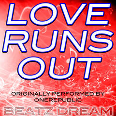 Love Runs Out (Originally Performed by Onerepublic)