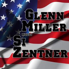 Glenn Miller Meets Si Zentner