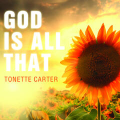 God Is All That