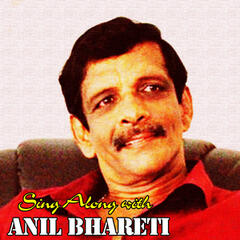 Sing Along with Anil Bhareti
