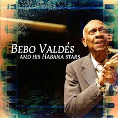 Bebo Valdés And His Havana Stars