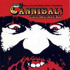 Cannibal! The Musical (Original Motion Picture Soundtrack)