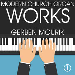 Modern Church Organ Works, Volume 1
