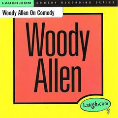 Wood Allen on Comedy