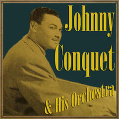 Johnny Conquet & His Orchestra