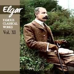 Elgar: Famous Classical Works, Vol. XI