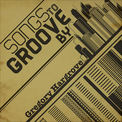 Songs to Groove By