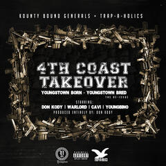 Don Kody Presents 4th Coast Takeover (Hosted by Trap-a-Holics)