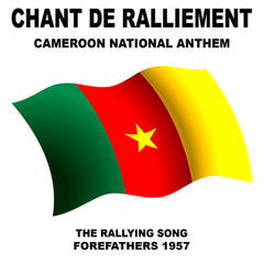 Chant De Ralliement (The Rallying Song) Cameroon [National Anthem]