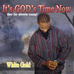 It's God's Time Now