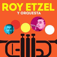 Roy Etzel y Orquesta