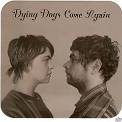 Dying Dogs Come Again
