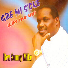Gbe Mi S'oke (Lift Me Up)