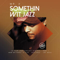 Somethin' Wit' Jazz: 10 Year Anniversary Remixes, Pt. 1