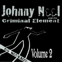 Johnny Neel and the Criminal Element, Vol. 2