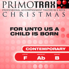 For Unto Us a Child Is Born - Christmas Primotrax - Performance Tracks - EP