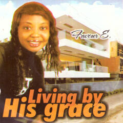 Living by His Grace