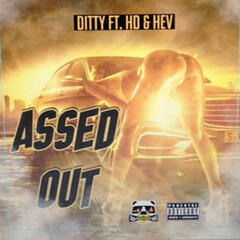 Assed Out (feat. Hd & Hev)