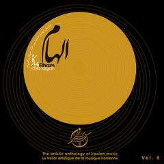 The Artistic Anthology of Iranian Music - Elham, Chahargah, Vol. 8
