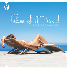 Peace of Mind: Music for Relaxation