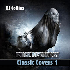 DJ Collins Rock Mixology Classic Covers 1