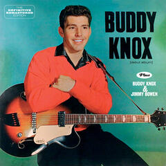 Buddy Knox (Debut Album) + Buddy Knox & Jimmy Bowen [Bonus Track Version]