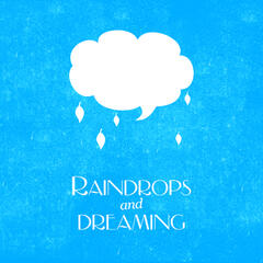 Raindrops and Dreaming
