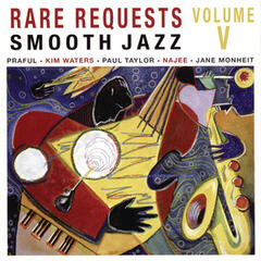 Rare Requests Smooth Jazz Volume Five