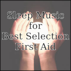 Music for the Sleep of Emergency Best First Aid