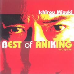 Ichiro Mizuki Best of Aniking -Red Spirits-