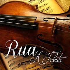 Rua. A Tribute.