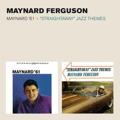 "Maynard '61 + ""Straightaway"" Jazz Themes (Bonus Track Version)"