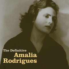 The Definitive Amália Rodrigues