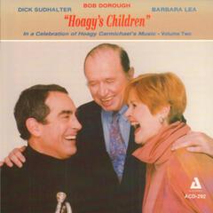 """Hoagy's Children"" In a Celebration of Hoagy Carmichael's Music, Vol. 2"