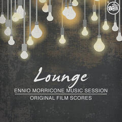 Lounge - Ennio Morricone Music Session (Original Film Scores)