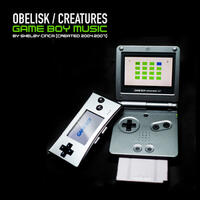 Obelisk / Creatures (Game Boy Music 2007-2007)